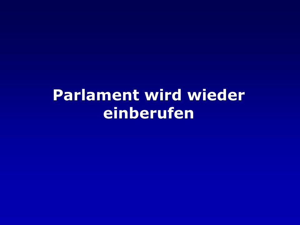 Parlament wird wieder einberufen
