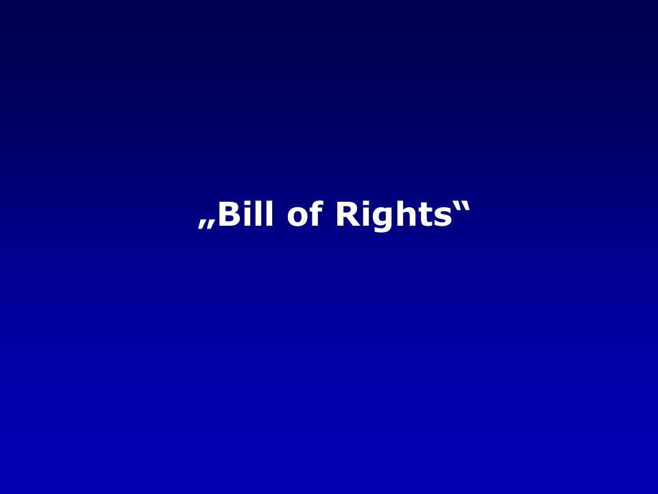 """Bill of Rights"