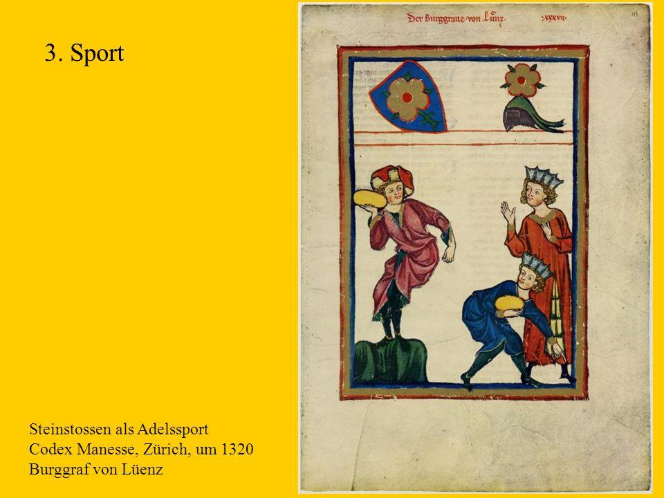 3. Sport Steinstossen als Adelssport Codex Manesse, Zürich, um 1320