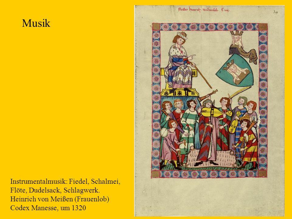 Musik Instrumentalmusik: Fiedel, Schalmei,