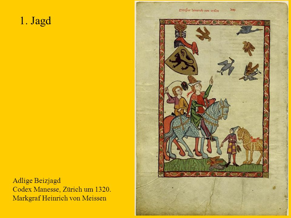 1. Jagd Adlige Beizjagd Codex Manesse, Zürich um 1320.