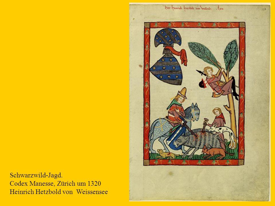 Schwarzwild-Jagd. Codex Manesse, Zürich um 1320 Heinrich Hetzbold von Weissensee