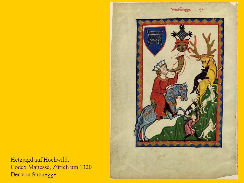 Hetzjagd auf Hochwild. Codex Manesse, Zürich um 1320 Der von Suonegge
