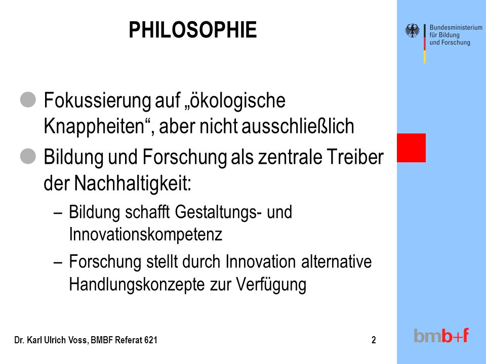 """PHILOSOPHIE Fokussierung auf """"ökologische Knappheiten , aber nicht ausschließlich. Bildung und Forschung als zentrale Treiber der Nachhaltigkeit:"""