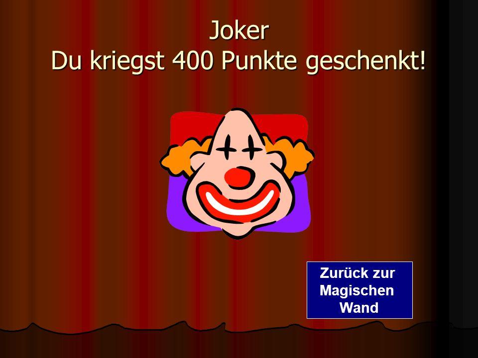 Joker Du kriegst 400 Punkte geschenkt!