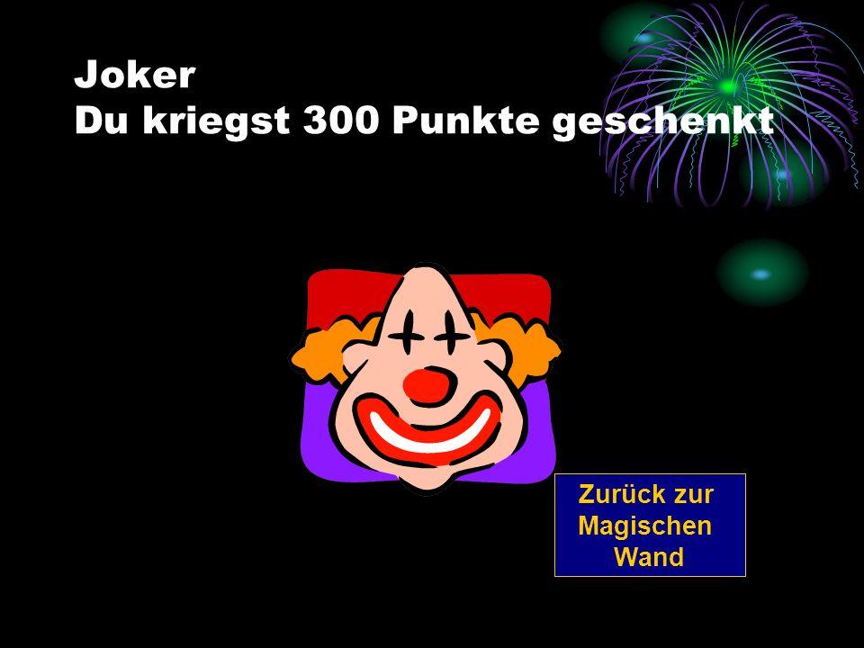 Joker Du kriegst 300 Punkte geschenkt