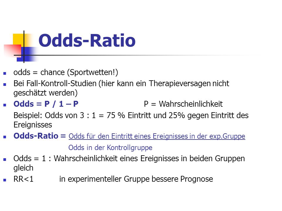 Odds-Ratio odds = chance (Sportwetten!)