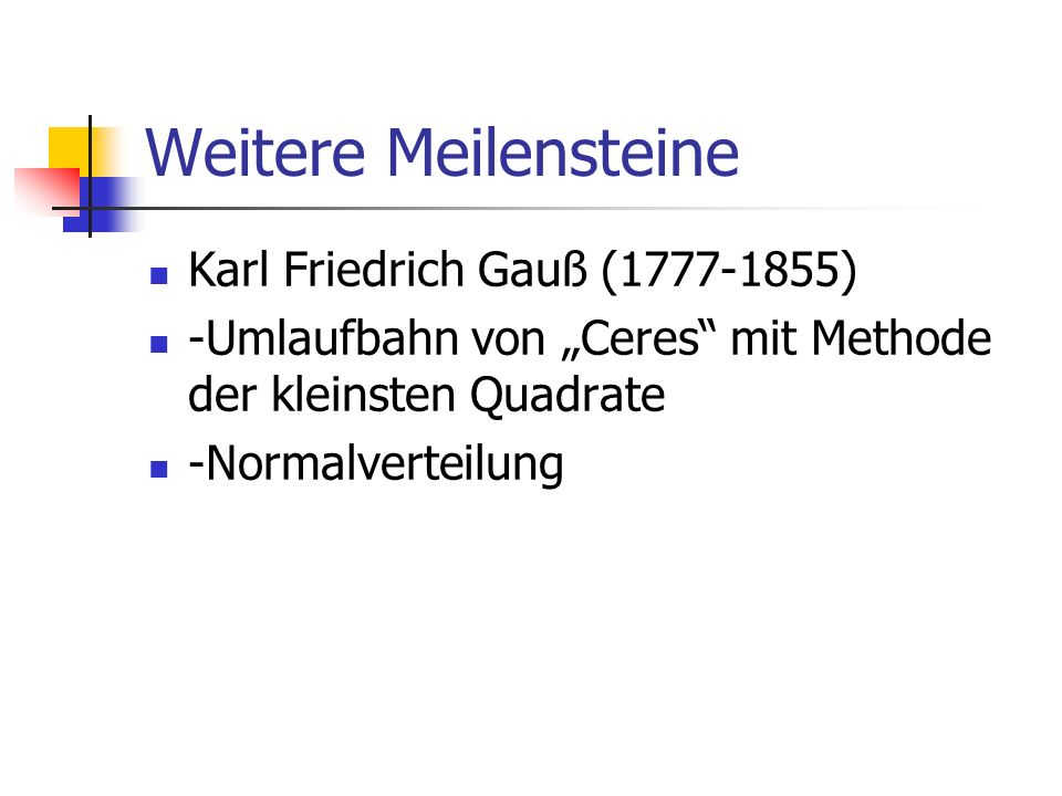 Weitere Meilensteine Karl Friedrich Gauß (1777-1855)