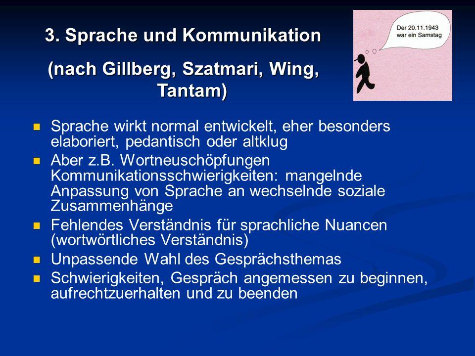 3. Sprache und Kommunikation (nach Gillberg, Szatmari, Wing, Tantam)