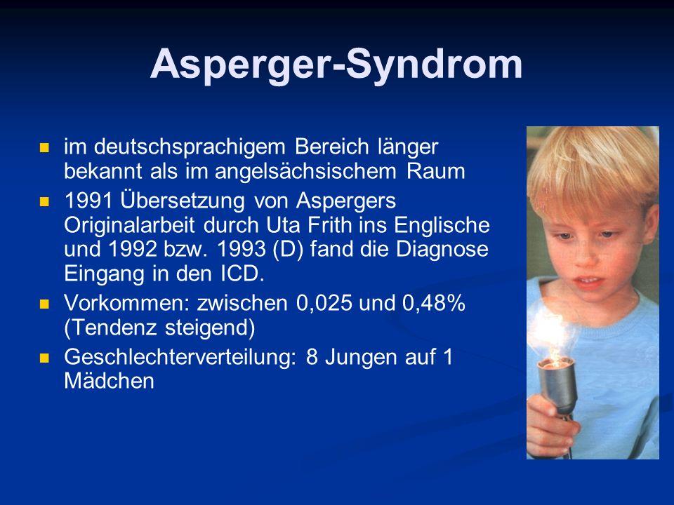 Asperger-Syndrom im deutschsprachigem Bereich länger bekannt als im angelsächsischem Raum.