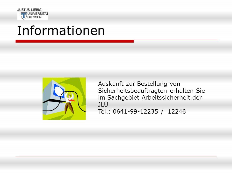 InformationenAuskunft zur Bestellung von Sicherheitsbeauftragten erhalten Sie im Sachgebiet Arbeitssicherheit der JLU Tel.: 0641-99-12235 / 12246.