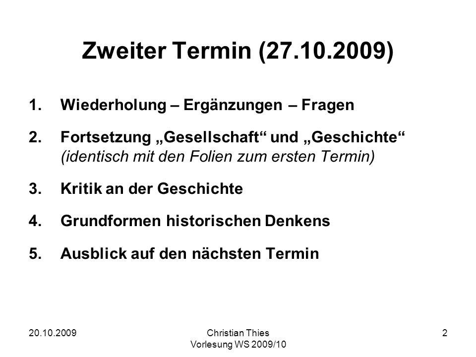 Zweiter Termin (27.10.2009) Wiederholung – Ergänzungen – Fragen
