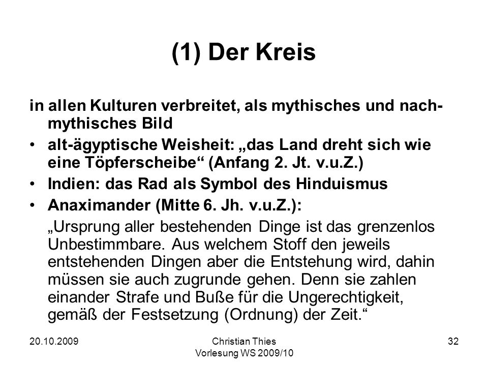 (1) Der Kreis in allen Kulturen verbreitet, als mythisches und nach-mythisches Bild.