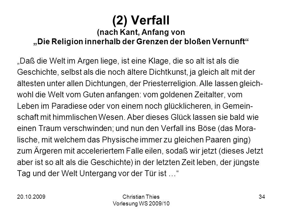 """(2) Verfall (nach Kant, Anfang von """"Die Religion innerhalb der Grenzen der bloßen Vernunft"""