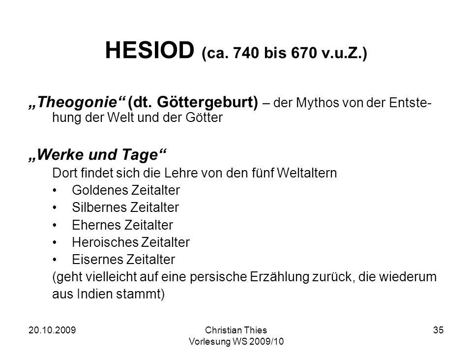 """HESIOD (ca. 740 bis 670 v.u.Z.) """"Theogonie (dt. Göttergeburt) – der Mythos von der Entste- hung der Welt und der Götter."""