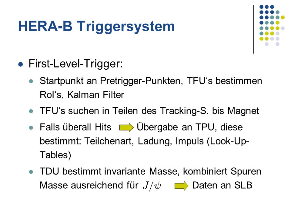 HERA-B Triggersystem First-Level-Trigger: