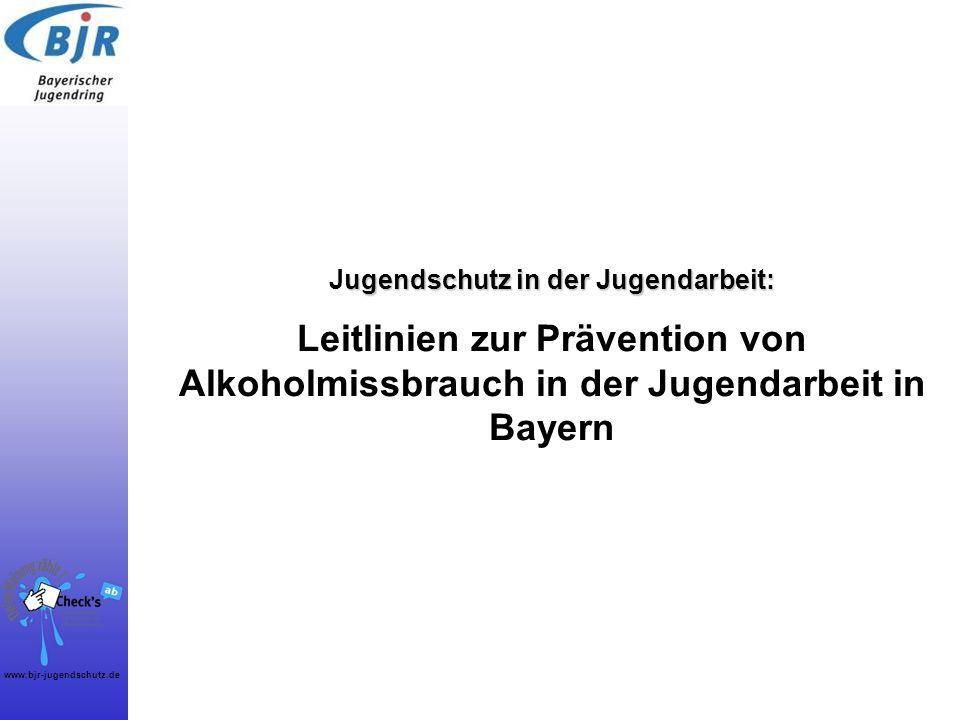 Jugendschutz in der Jugendarbeit: Leitlinien zur Prävention von Alkoholmissbrauch in der Jugendarbeit in Bayern