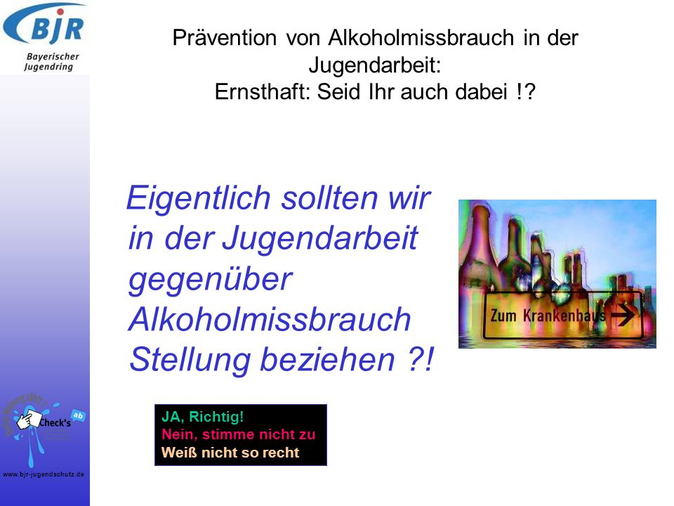 Eigentlich sollten wir in der Jugendarbeit gegenüber Alkoholmissbrauch