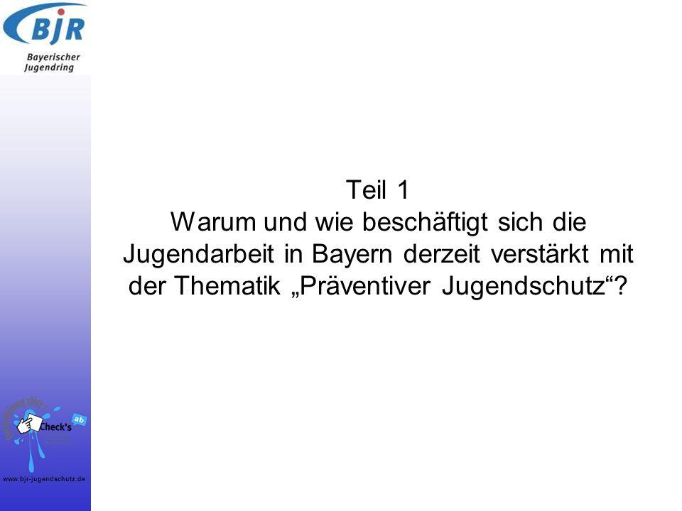 """Teil 1 Warum und wie beschäftigt sich die Jugendarbeit in Bayern derzeit verstärkt mit der Thematik """"Präventiver Jugendschutz"""