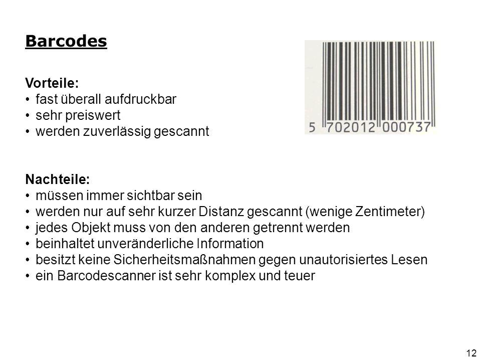 Barcodes Vorteile: fast überall aufdruckbar sehr preiswert