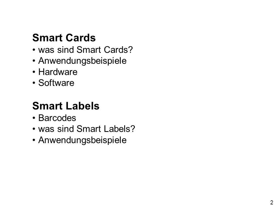 Smart Cards Smart Labels was sind Smart Cards Anwendungsbeispiele