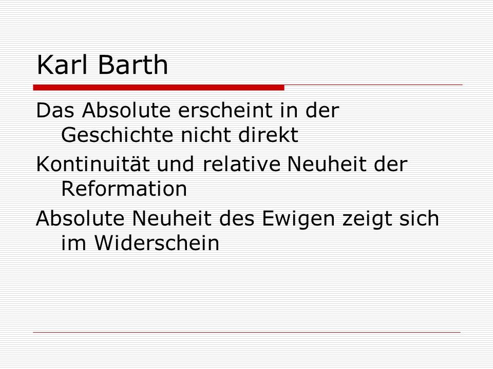 Karl Barth Das Absolute erscheint in der Geschichte nicht direkt
