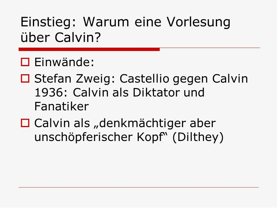 Einstieg: Warum eine Vorlesung über Calvin