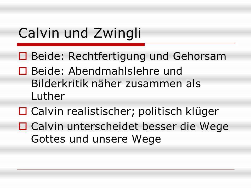 Calvin und Zwingli Beide: Rechtfertigung und Gehorsam