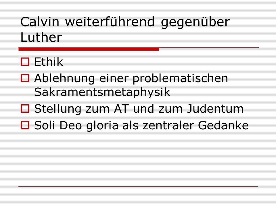 Calvin weiterführend gegenüber Luther