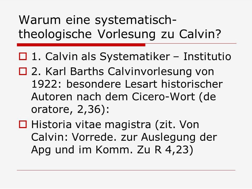 Warum eine systematisch-theologische Vorlesung zu Calvin