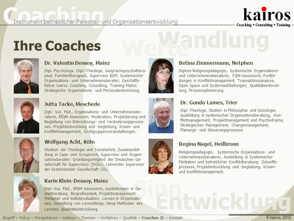 Ihre Coaches Dr. Valentin Dessoy, Mainz Betina Zimmermann, Netphen