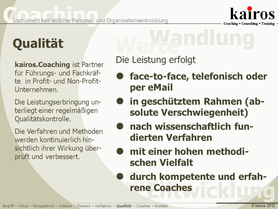 Qualität face-to-face, telefonisch oder per eMail