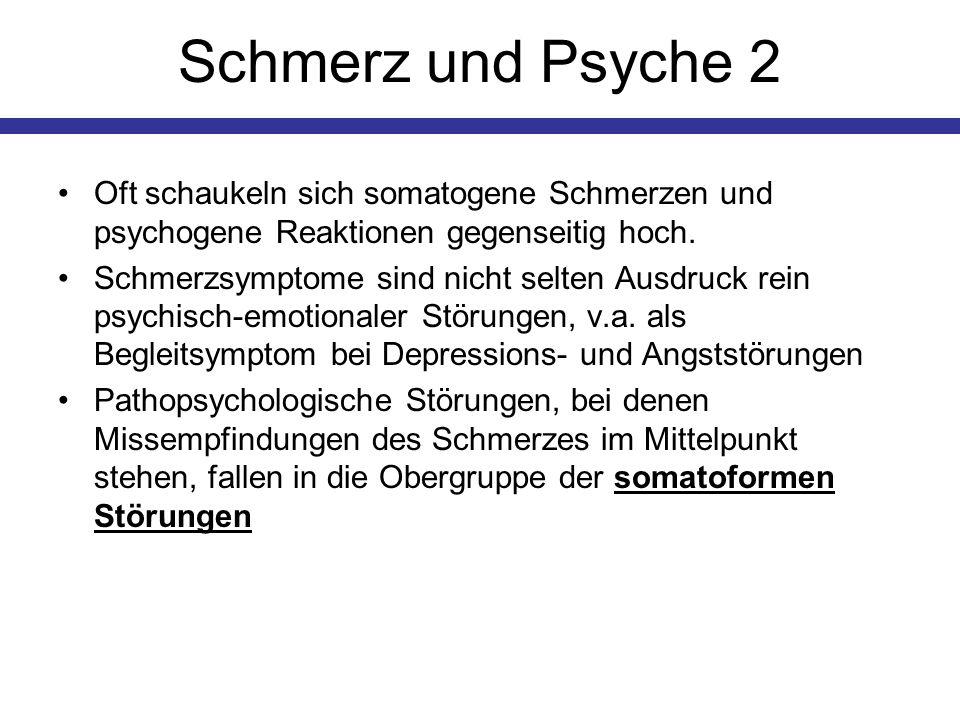 Schmerz und Psyche 2 Oft schaukeln sich somatogene Schmerzen und psychogene Reaktionen gegenseitig hoch.