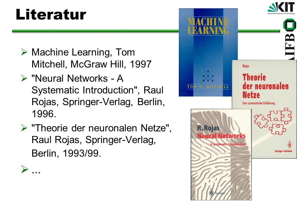 Literatur ... Machine Learning, Tom Mitchell, McGraw Hill, 1997