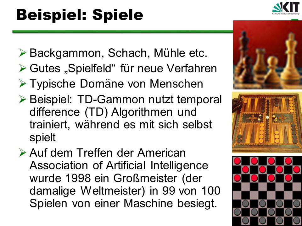 Beispiel: Spiele Backgammon, Schach, Mühle etc.