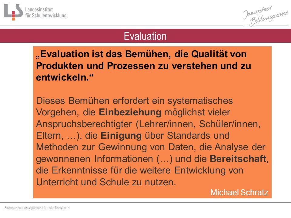 """Evaluation """"Evaluation ist das Bemühen, die Qualität von Produkten und Prozessen zu verstehen und zu entwickeln."""