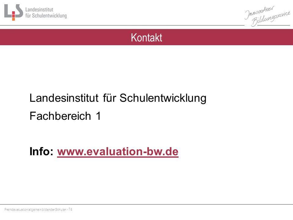 Kontakt Landesinstitut für Schulentwicklung Fachbereich 1 Info: www.evaluation-bw.de