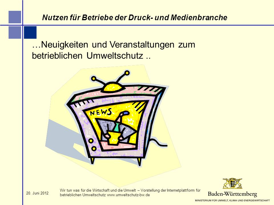 …Neuigkeiten und Veranstaltungen zum betrieblichen Umweltschutz ..