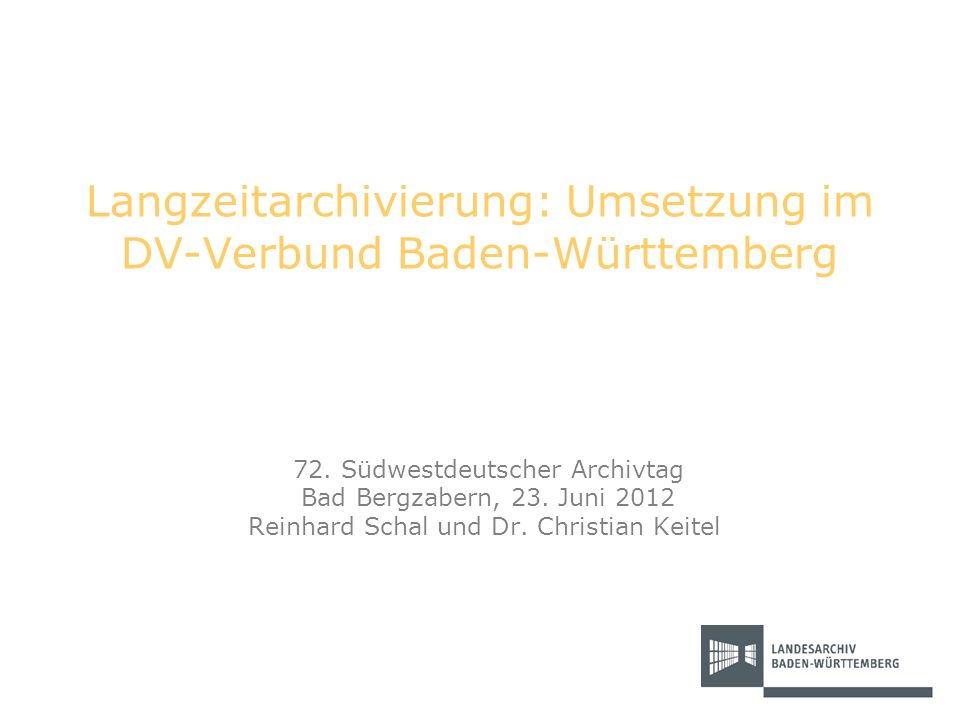Langzeitarchivierung: Umsetzung im DV-Verbund Baden-Württemberg