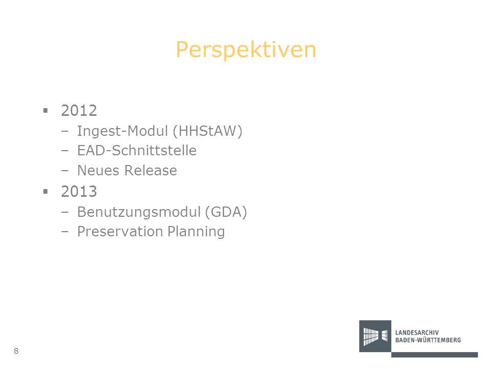 Perspektiven 2012 2013 Ingest-Modul (HHStAW) EAD-Schnittstelle