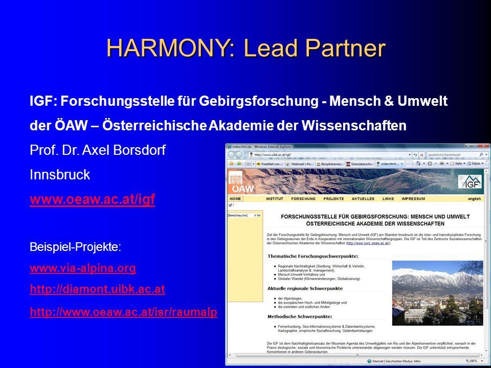HARMONY: Lead Partner IGF: Forschungsstelle für Gebirgsforschung - Mensch & Umwelt. der ÖAW – Österreichische Akademie der Wissenschaften.