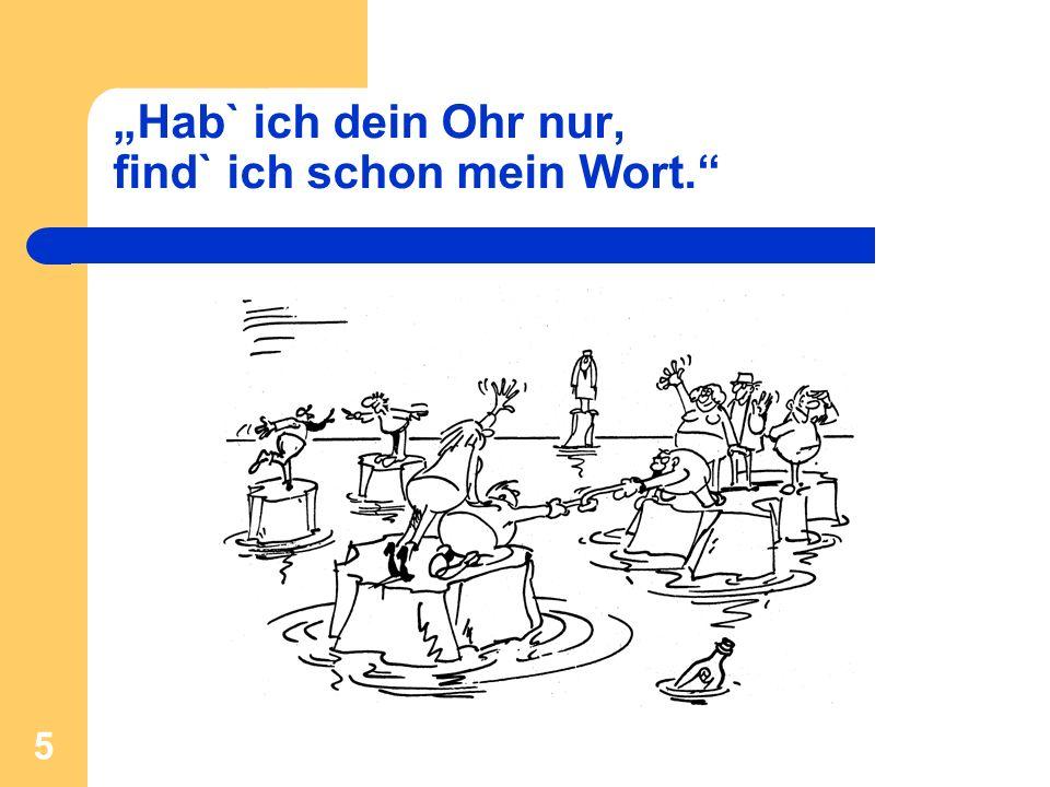 """""""Hab` ich dein Ohr nur, find` ich schon mein Wort."""