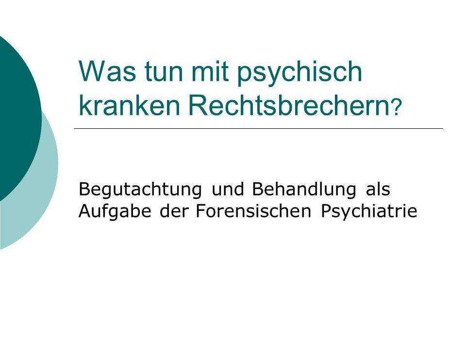 Was tun mit psychisch kranken Rechtsbrechern