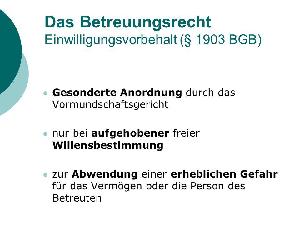 Das Betreuungsrecht Einwilligungsvorbehalt (§ 1903 BGB)