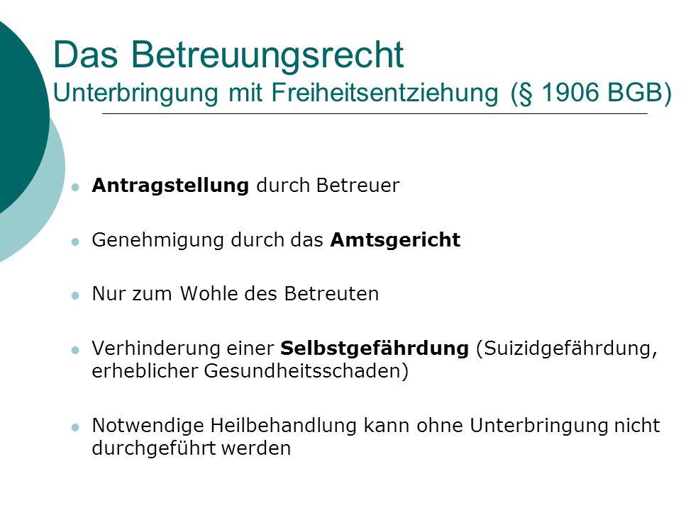 Das Betreuungsrecht Unterbringung mit Freiheitsentziehung (§ 1906 BGB)