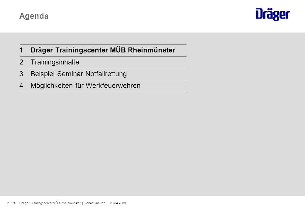 Agenda 1 Dräger Trainingscenter MÜB Rheinmünster 2 Trainingsinhalte