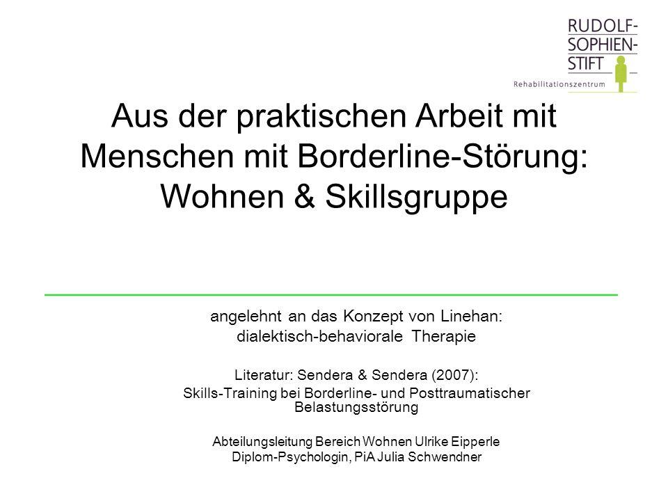 Aus der praktischen Arbeit mit Menschen mit Borderline-Störung: Wohnen & Skillsgruppe