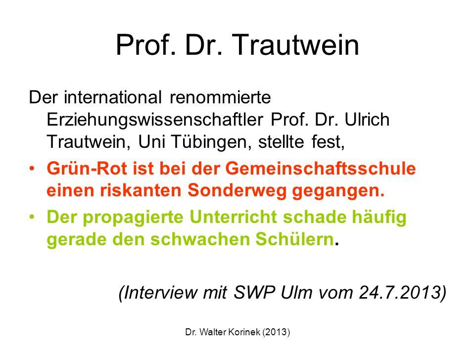 Prof. Dr. Trautwein Der international renommierte Erziehungswissenschaftler Prof. Dr. Ulrich Trautwein, Uni Tübingen, stellte fest,