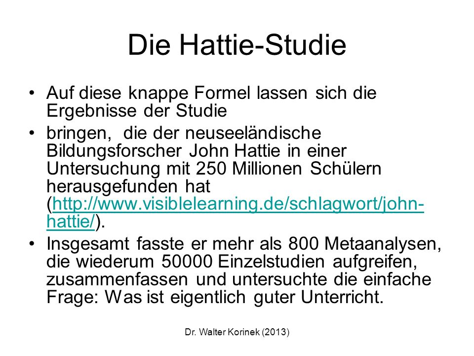 Die Hattie-Studie Auf diese knappe Formel lassen sich die Ergebnisse der Studie.