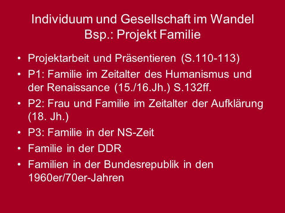 Individuum und Gesellschaft im Wandel Bsp.: Projekt Familie